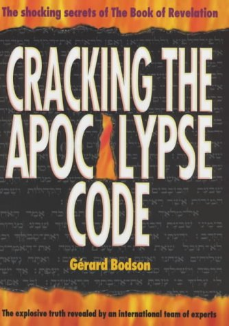 Cracking the Apocalypse Code: The Shocking Secrets of the Book of Revelation Decoded