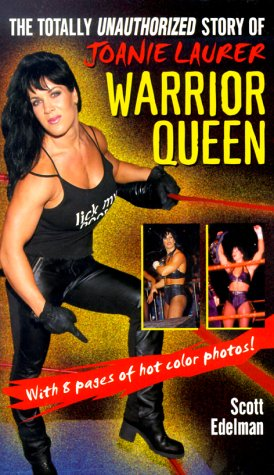 Warrior Queen: The Totally Unauthorized Story of Joanie Laurer