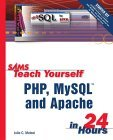 Sams Teach Yourself Php, My Sql And Apache In 24 Hours