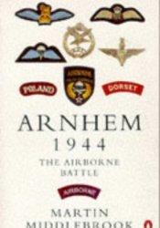 Arnhem 1944: The Airborne Battle, 17-26 September Pdf Book