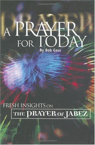 "A Prayer for Today: ""Fresh Insights"" on the Prayer of Jabez"