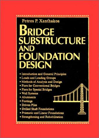 Bridge Substructure and Foundation Design