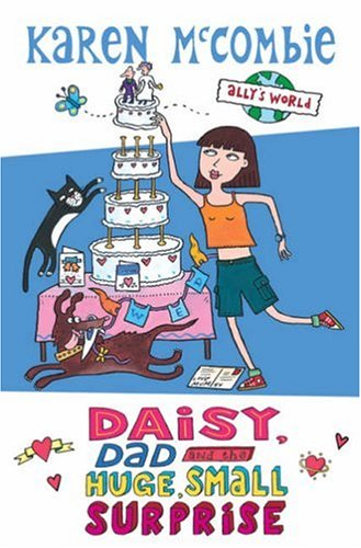Daisy, Dad and the Huge, Small Surprise (Ally's World, #10)
