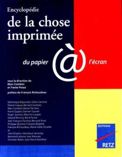 Encyclopedie de La Chose Imprimee: Du Papier A L'Ecran