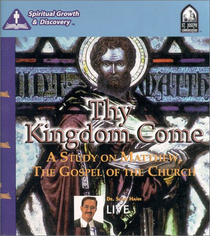 Thy Kingdom Come : A Study on Matthew, The Gospel of the Church