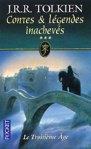 Contes & Légendes Inachevés, Volume 3 : Le Troisième Âge (Middle-Earth Universe series)