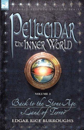 Pellucidar: The Inner World, Vol 3 (Pellucidar, #5-6)