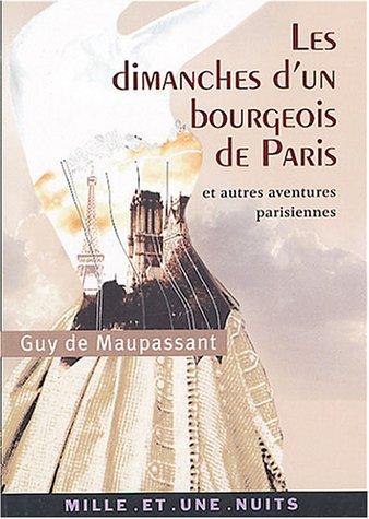 Les dimanches d'un bourgeois de Paris, et autres aventures parisiennes