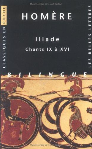 Iliade : Chants IX à XVI