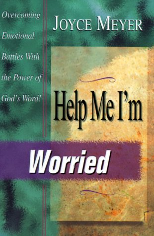 Help Me, I'm Worried!: Overcoming Emotional Battles With The Power Of God's Word