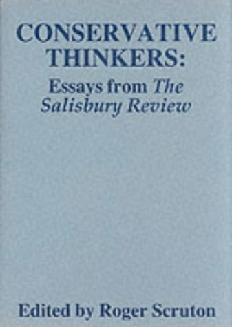 Conservative Thinkers: Essays from The Salisbury Review