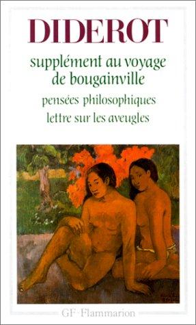 Supplément au Voyage de Bougainville / Pensées philosophiques / Lettre sur les aveugles