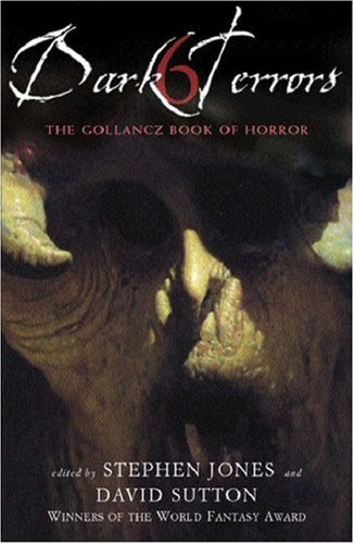 Dark Terrors 6: The Gollancz Book of Horror