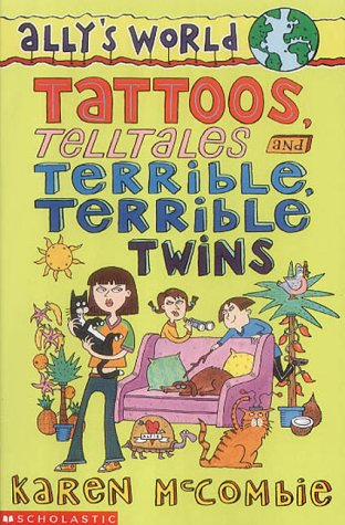 Tattoos, Telltales and Terrible, Terrible Twins (Ally's World, #8)