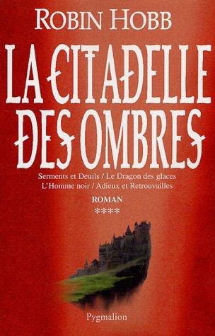 La Citadelle des Ombres, Tome 4 (L'Assassin Royal, #10-13)