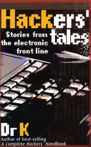 Hacker's Tales: Stories from the Electronic Front Line