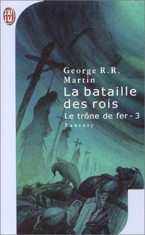 La bataille des rois (Le trône de fer, #3)