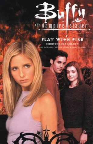 Buffy the Vampire Slayer: Play With Fire and Other Stories (Buffy the Vampire Slayer Comic #10 Buffy Season 3)