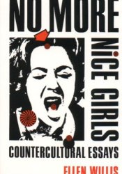 No More Nice Girls: Countercultural Essays Pdf Book