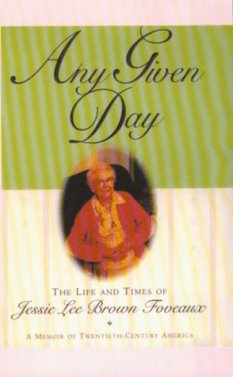 Any Given Day - by Jessie Lee Brown Foveaux