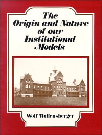 Origin And Nature Of Our Institutional Models