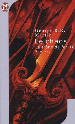 Le chaos (Le trône de fer, #10)