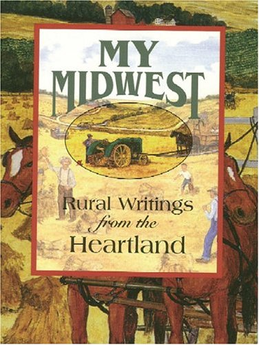 My Midwest: Rural Writings from the Heartland