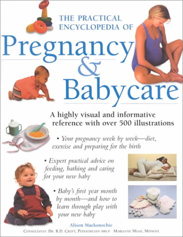 The Practical Encyclopedia Of  Pregnancy & Babycare