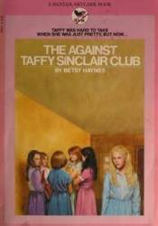 The Against Taffy Sinclair Club (Taffy Sinclair, #1) Pdf Book