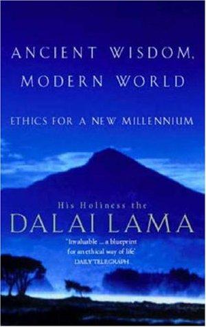 Ancient Wisdom, Modern World: Ethics for a New Millennium