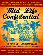 Mid-life Confidential: The Rock Bottom Remainders Tour America with Three Chords and an Attitude
