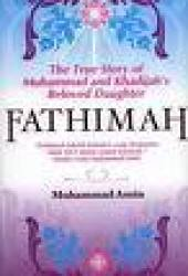 Fathimah, The True Story of Muhammad and Khadijah's Beloved Daughter