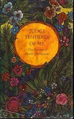 Judge Tenderly of Me: The Poems of Emily Dickinson