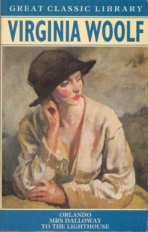 Orlando ; Mrs Dalloway ; To The Lighthouse