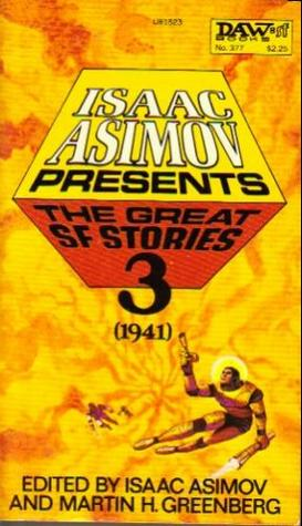 Isaac Asimov Presents The Great SF Stories 3: 1941