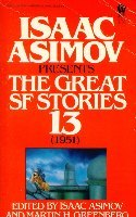 Isaac Asimov Presents The Great SF Stories 13: 1951