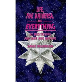 Life, the Universe and Everything: 42 Meditations for Lent and Beyond