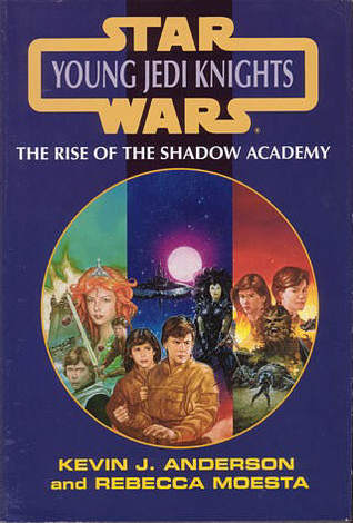 The Rise of the Shadow Academy (Star Wars: Young Jedi Knights, #1-6)