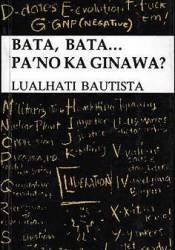 Bata, Bata... Pa'no Ka Ginawa? Pdf Book
