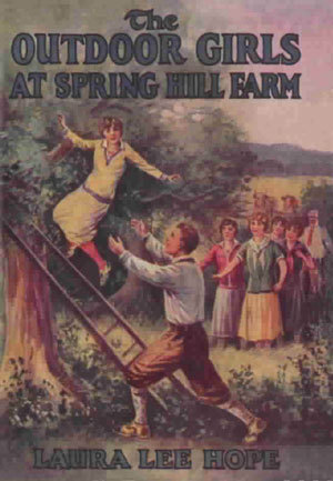 The Outdoor Girls at Spring Hill Farm; or, The Ghost of the Old Milk House