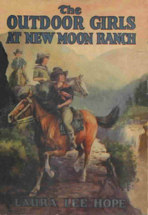 The Outdoor Girls at New Moon Ranch; or, Riding with the Cowboys