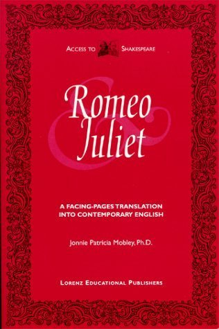 Romeo And Juliet: Original Text And Facing Pages Translation Into Contemporary English