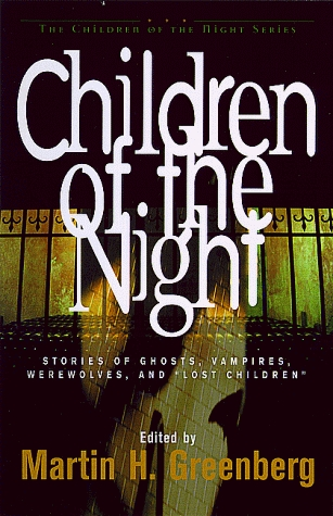 Children of the Night: Stories of Ghosts, Vampires, Werewolves, and Lost Children