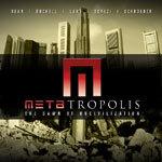 METAtropolis: The Dawn of Uncivilization