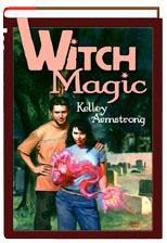 Witch Magic (Women of the Otherworld, #3-4)