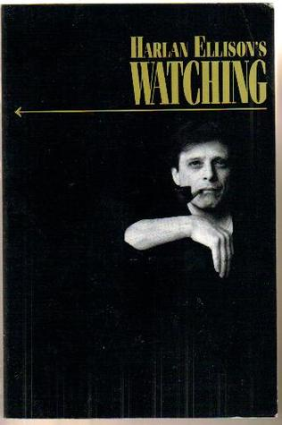 Harlan Ellison's Watching