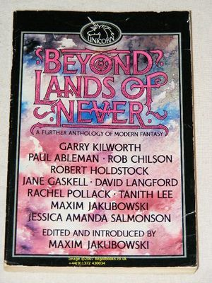 Beyond Lands of Never: A Further Anthology of Modern Fantasy
