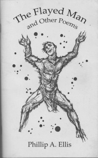 The Flayed Man and Other Poems by Phillip A. Ellis