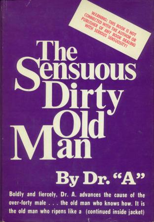 The Sensuous Dirty Old Man