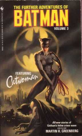 The Further Adventures of Batman Volume 3: Featuring Catwoman